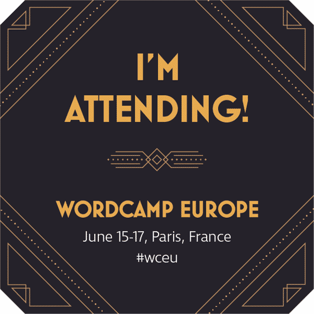 WordCamp Europe Paris 2017 - I am attending !